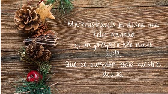 Markelistravels os desea una Feliz Navidady un próspero año nuevo 2019.Que se cumplan todos vuestros deseos.